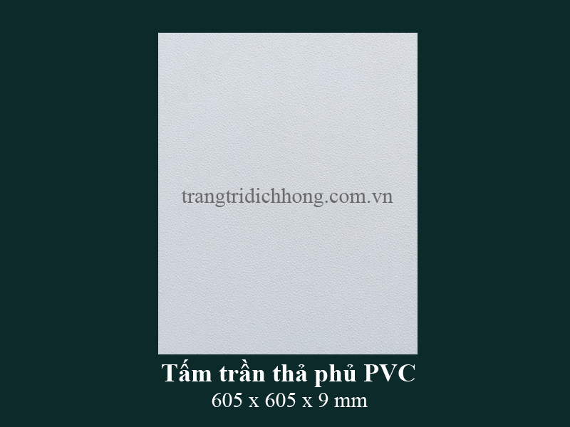 Tấm trần thả phủ PVC 605x605x9